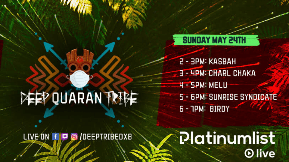 Deep QuaranTribe with KasbaH, Charl Chaka, Melu, Sunrise Syndicate & Birdy,دبي