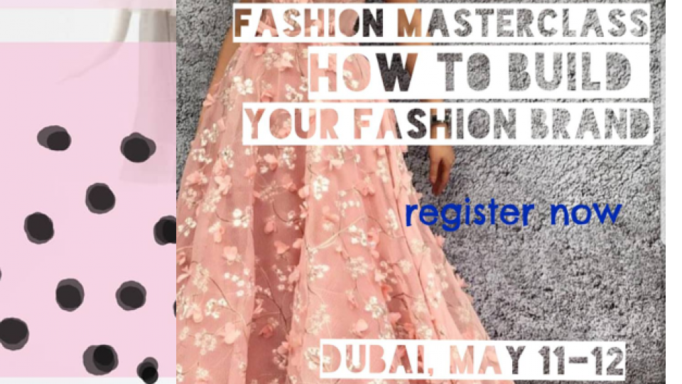 "Fashion Masterclass ""How to build your fashion brand"", Dubai, عالم الأزياء والموضة"