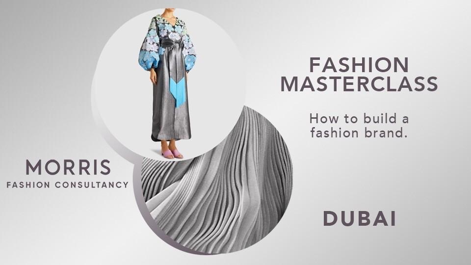 Fashion Masterclass: How to build a Fashion Brand, Dubai, عالم الأزياء والموضة