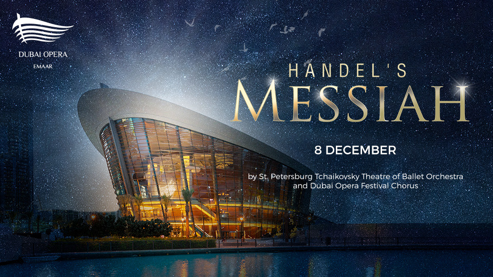 Handel's Messiah At Dubai Opera,Dubai Opera,Classical Events