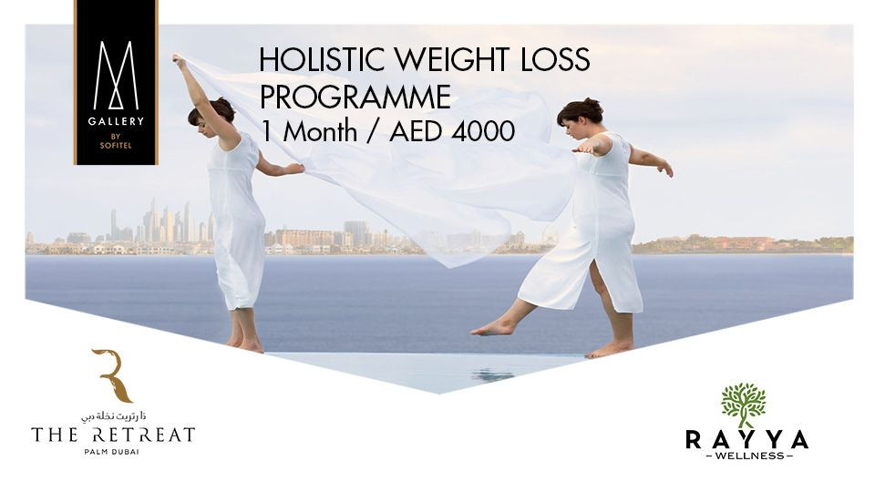 Holistic Weight Loss Programme,The Retreat Palm Dubai MGALLERY,Health and Wellness