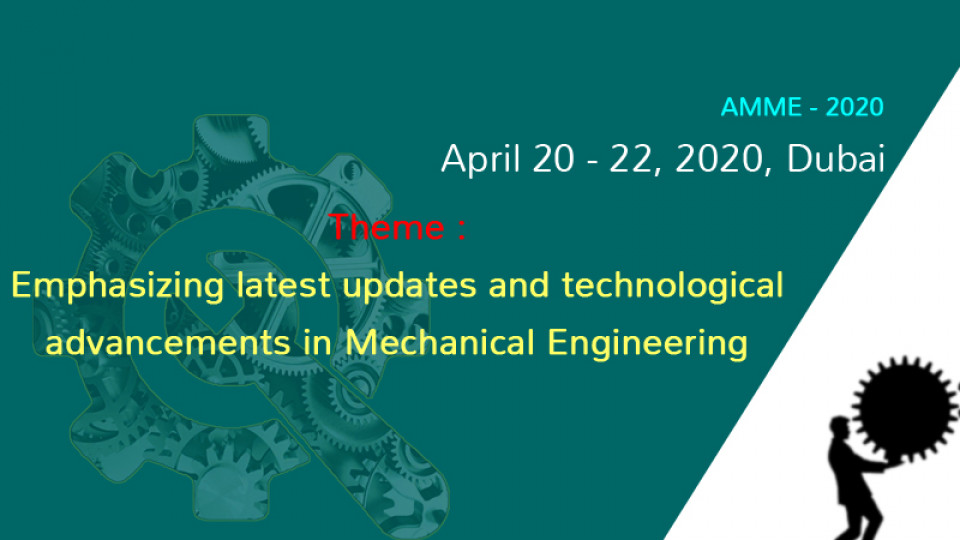 International Conference on Automobile and Mechanical Engineering(AMME Dubai 2020),Dubai,Conferences
