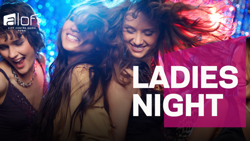 Ladies Night at W XYZ Bar and Lounge,دبي