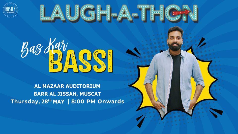 Laugh-A-Thon ft. Anubhav Singh Bassi,Al Mazaar Auditorium, Barr Al Jissah, Muscat,العروض الكوميدية