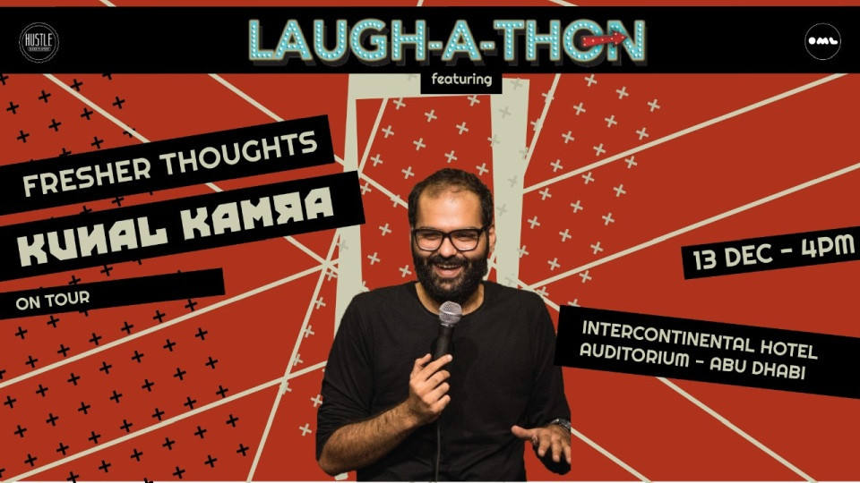 Laughathon - Fresher Thoughts by Kunal Kamra in Abu Dhabi,InterContinental Abu Dhabi,Desi Events, Comedy Events