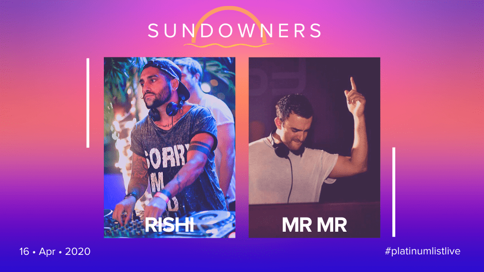 Live Sundowners with Rishi, MR MR, Online Events