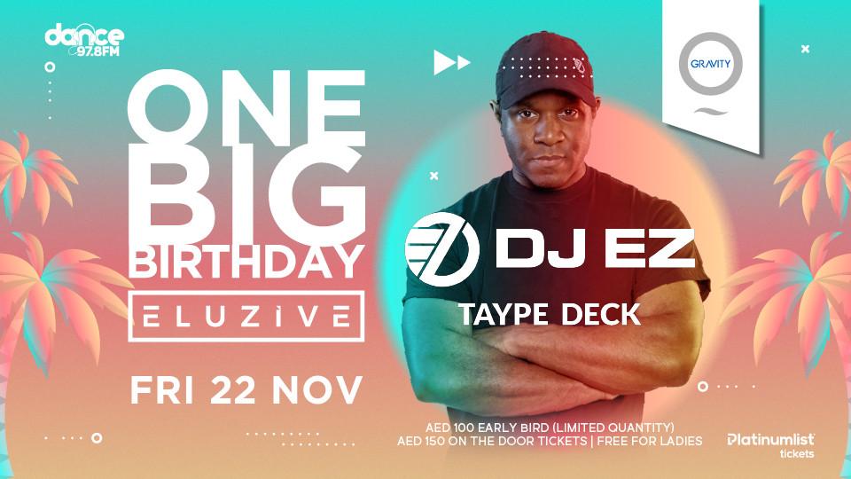 One Big Birthday   Eluzive Party with DJ EZ & Taype Deck,Zero Gravity,موسيقى الرقص الإلكترونية