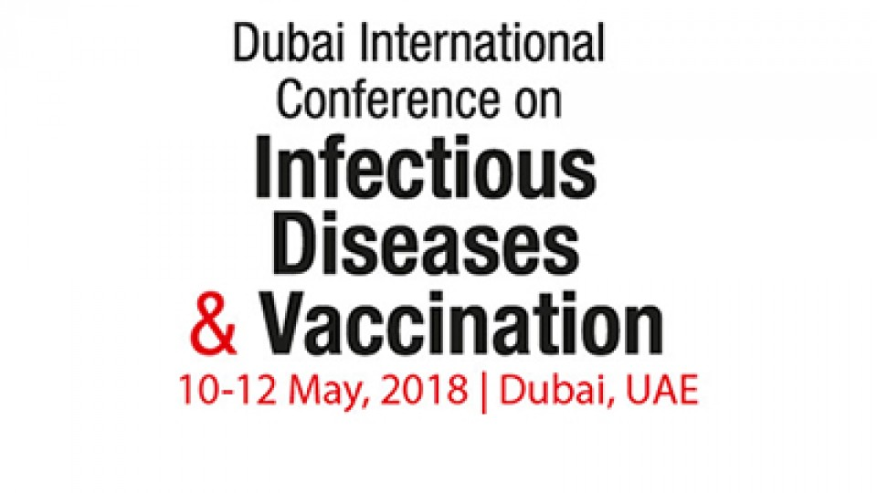 The 3rd  Dubai International Conference on Infectious Diseases and Vaccination, Dubai, المؤتمرات