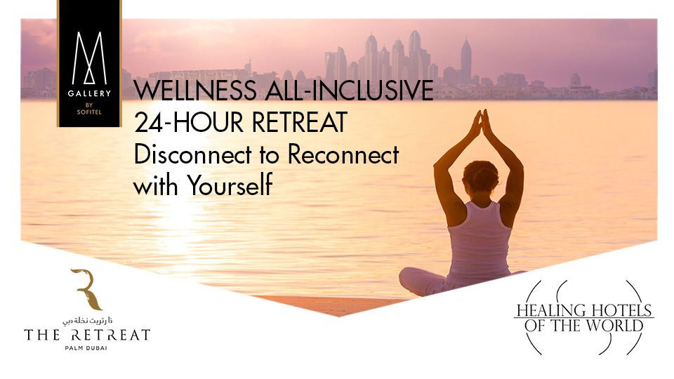 Wellness All-Inclusive 24-Hours Retreat,The Retreat Palm Dubai MGALLERY,Health and Wellness
